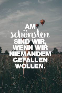 Visual Statements®️️️️️️️️️️️️ Am schönsten sind wir, wenn wir niemandem gefallen wollen. Positive Mantras, Positive Thoughts, Letters Of Note, Empty Words, Unique Quotes, Something To Remember, Tumblr Quotes, Visual Statements, Life Advice