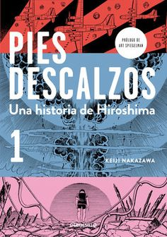 Buy Pies descalzos Una historia de Hiroshima by Keiji Nakazawa and Read this Book on Kobo's Free Apps. Discover Kobo's Vast Collection of Ebooks and Audiobooks Today - Over 4 Million Titles! Hiroshima, Joe Quesada, Ghost In The Shell, Penguin Random House, A Cartoon, Barefoot, Audiobooks, Ebooks, Books