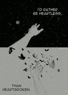 Better heartless than heartbroken