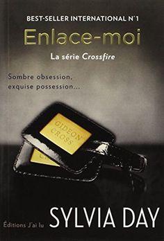 La série Crossfire, Tome 3 : Enlace-moi de Sylvia Day http://www.amazon.fr/dp/2290069817/ref=cm_sw_r_pi_dp_SuGZwb1FMW986