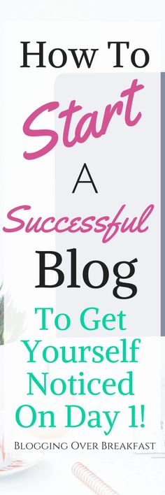 How to Start A Successful Blog #blog #bloggingtips #blogging