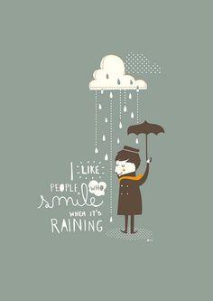 Me gusta la gente que sonríe, a pesar de la lluvia