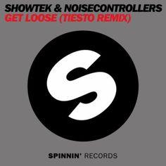 Get Loose (Tiesto Remix) - Showtek & NoisecontrollersShowtek & Noisecontrollers