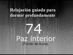 RELAJACION PARA DORMIR - 77 - Fuerza de voluntad. Fondo de lluvia. - YouTube