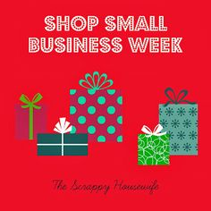 The Scrappy Housewife: It's Small Business Saturday!