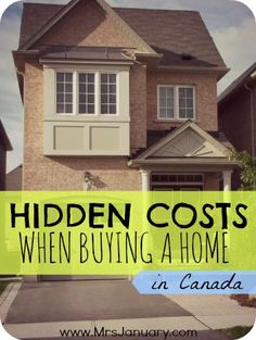 Hidden Costs When Buying a Home in Canada via MrsJanuary.com - Who knew there were so many hidden costs when it comes to buying a home? If you're planning to buy your first house soon, you MUST read this article! buy a home buying your first home #homeowner