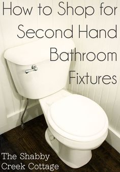 How to shop for second hand bathroom fixtures via The Shabby Creek Cottage