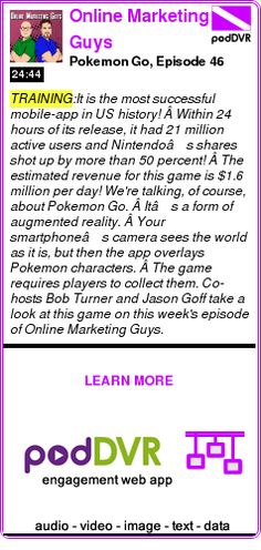#TRAINING #PODCAST  Online Marketing Guys    Pokemon Go, Episode 46    LISTEN...  http://podDVR.COM/?c=d41b1f35-7b1a-e360-f708-37d7f8f95579