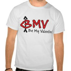 Be my Valentine T Shirts
