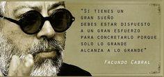 """Frases y el maravilloso video con la canción""""Vuele bajo"""" de nuestro querido Facundo Cabral,cantante, compositor, escritor, poeta y dibujante argentino, que tuvo una infancia muy"""