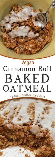 Roll Baked Oatmeal A hearty breakfast packed with decadent flavors of a cinnamon roll, topped with a buttercream glaze. Vegan Cinnamon Roll Baked Oatmeal is the perfect treat for breakfast.A hearty breakfast packed with decadent flavors of a cinnamon roll Low Carb Vegan Breakfast, Vegan Breakfast Recipes, Breakfast Meals, Breakfast Bake, Oatmeal Breakfast Recipes, Vegan Breakfast Casserole, Breakfast Porridge, Petit Dej Vegan, Smoothie Bowl Vegan