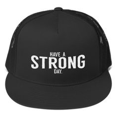 e3f0e4fa4ca05 Have a strong day trucker cap (black)