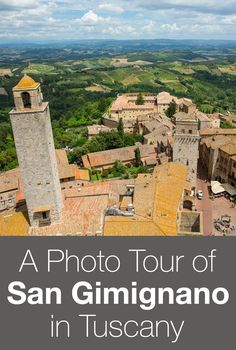 Photo Tour of San Gimignano in Tuscany, Italy. The best views of Tuscany and San Gimignano, the perfect inspiration for planning a trip to Tuscany, Italy.