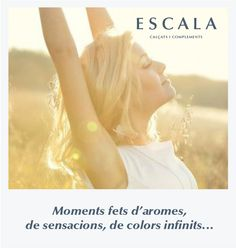 Escala Moments Moments fets d'aromes, de sensacions, de colors infinits… www.escalasabates.cat  #escalasabates #sabates #zapatos #calzado #moda #escalamoments #moments