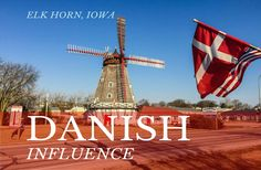 Discover Danish Influence in Elk Horn, Iowa