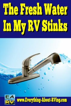 Here is our answer to: The Fresh Water In My RV Stinks.  The first thing I am…