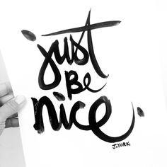 Weekly Brush Script #14   Just Be Nice.   Polka Dot Creative