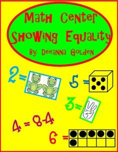 Great math center...shows equality with counting, dice, ten frame, addition and subtraction sentences