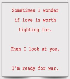 You....are worth fighting for.... ♡ Quotes #lovequotes #Sometimes #onlyYou
