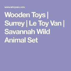 Wooden Toys | Surrey | Le Toy Van | Savannah Wild Animal Set