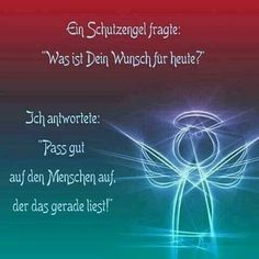 """A guardian angel asked: """"What is your wish for today - Lebensweisheiten - Germany craft German Quotes, Everlasting Love, Cool Words, Quotations, Encouragement, About Me Blog, Told You So, Thoughts, Feelings"""