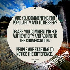 Are you commenting for popularity and to be seen? Or are you commenting for authenticity and adding to the conversation? People are starting to notice the difference. #quotes Authenticity, Conversation, Ads, Messages, Popular, Quotes, People, Quotations, Folk