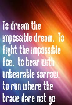 Lyrics to to dream the impossible dream