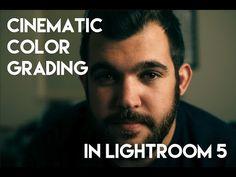 Cinematic Color Grading in Lightroom 5 - YouTube