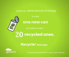 It takes the same amount of energy to make one new can as it takes to make 20 recycled ones. www.sonati.org #recycle