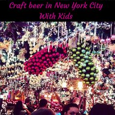 Craft beer in New York City, beer with kids in nyc