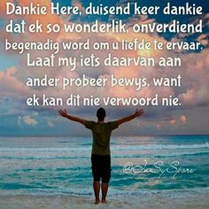 vir U liefde. I Love You God, Let Go And Let God, Goeie More, Afrikaans Quotes, Scripture Verses, Encouragement Quotes, Positive Thoughts, Christianity, Things To Think About