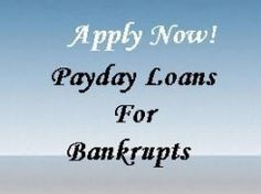 Payday Loans For Bankrupts