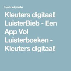 Kleuters digitaal! LuisterBieb - Een App Vol Luisterboeken - Kleuters digitaal!