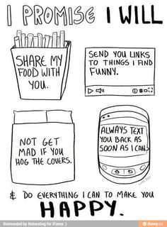 I already do these, but I promise to keep doing them, every day, for as long as you'll have me in your life. ~KS