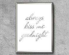 Always Kiss Me Goodnight Print Couples Bedroom Art Always Bedroom Decor For Couples, Couple Bedroom, Always Kiss Me Goodnight, Good Night Quotes, Bedroom Art, Quote Prints, Printable Wall Art, Art For Bedroom