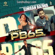 Munde PB65 De Simran Bajwa Latest punjabi mp3 song download from sandhuBoyz.Enjoy to listen 2017 latest punjabi musics & ringtones online Free of cost.