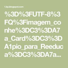 %3D%3FUTF-8%3FQ%3Fimagem_conhe%3DC3%3DA7a_Card%3DC3%3DA1pio_para_Reeduca%3DC3%3DA7ao_Alimentar%3D2Ejpg%3F%3D-794204 (800×1320)