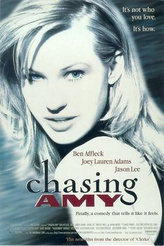 One of my Favorite movies of all time, Chasing Amy