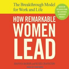 Career Books Every Young Woman Needs to Read | How Remarkable Women Lead by Joanna Barsh and Susie Cranston