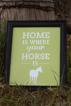 "Equestrian Print: ""Home Is Where Your Horse Is"" - www.seehorsedesign.com"