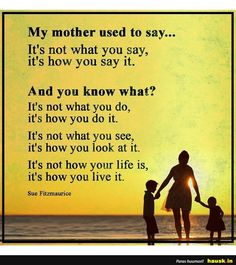 Mu mother used to say... Son Quotes From Mom, Mother Quotes, Quotes To Live By, Motivational Pictures, Inspirational Quotes, Motivational Quotes, Cool Words, Wise Words, Wisdom Quotes
