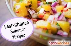 Recipes to Try Before Summer's Gone | via @SparkPeople #cooking #food #summer