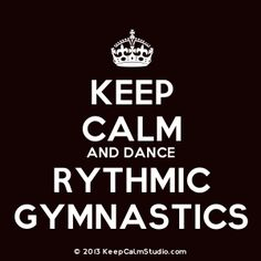 keep calm and love gymnastics | keep calm and dance rythmic gymnastics description crown keep calm ...