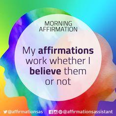 "Affirmation: ""My affirmations work whether I believe them or not"" #affirmation #affirmations #morningaffirmation #morningaffirmations #positiveaffirmations #positive #joytrain #successtrain #happiness #motivation #motivational #energy #youdeserveit #positiveaffirmation"