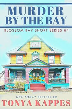 Murder By The Bay (Blossom Bay Short Series #1) by Tonya Kappes (Jan 11, 2016)
