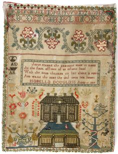 Scottish House Samplers from the Whitman Sampler Collection - Isabella Douglass Embroidery Sampler, Wool Embroidery, Cross Stitch Embroidery, Embroidery Patterns, Primitive Embroidery, Primitive Stitchery, Primitive Decor, Whitman Sampler, Philadelphia Museum Of Art