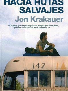 ¡Otra vez Krakauer!   Una historia de la vida real, que nos cuenta cómo y porqué Christopher Johnson McCandless deja todo para irse a Alaska y ser feliz lejos del sistema y de todo.