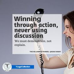 """#TLegalCollection   #Winning through #action, never using discussion: """"We must demonstrate, not explain.""""/ #credit #collection #companies #money #entrepreneur #finance #loans #entrepreneurs"""