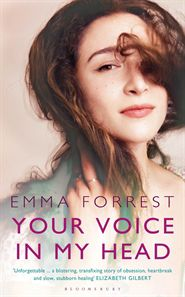 Your Voice In My Head by Emma Forrest wasn't my favorite read.