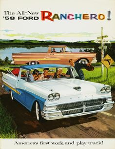 The All-New '58 Ford Ranchero ! America's first work and play truck !